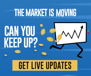 The market is moving can you keep up?